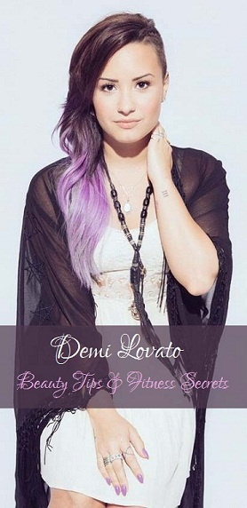 Demi Lovato Beauty Tips and Fitness Secrets