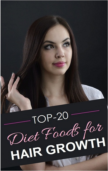 Top 20 Diet Foods for Hair Growth