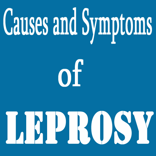 Causes and Symptoms of Leprosy