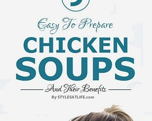 9 Easy To Prepare Chicken Soups and Their Benefits copy