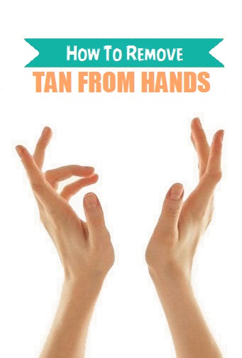 How To Remove Tan From Hands