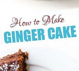 How to Make Ginger Cake