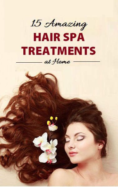 15 Amazing Hair Spa Treatments At Home