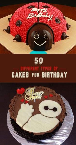 Birthday Cakes Are Unarguably Necessary To Celebrate A And That Is Why We Have Compiled These 50 Cake Designs For You