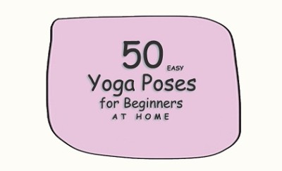 50 List Of Best Yoga Asanas That You Can Do On Your Own