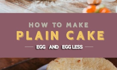 HOW TO MAKE PLAIN CAKE