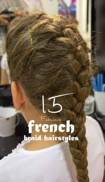 15 Fabulous French Braid Hairstyles With Pictures Styels At Life