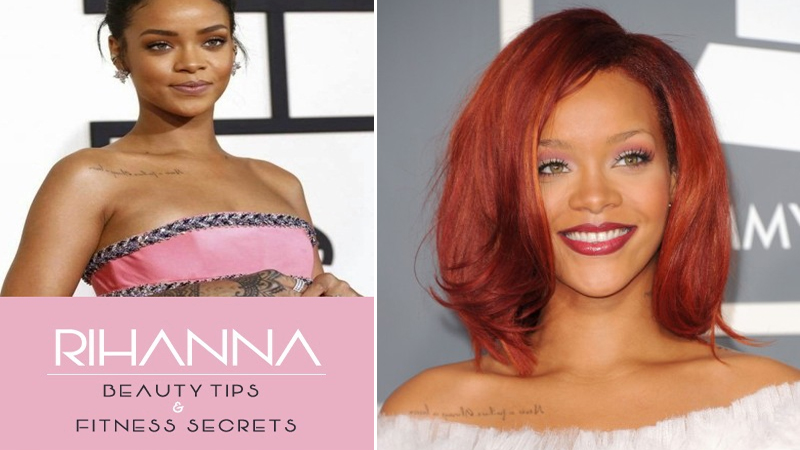 Rihanna Beauty Tips and Fitness Secrets