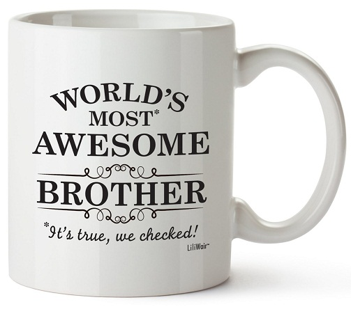 This Mug Will Be The Perfect Birthday Gift For Elder Brother Of Yours Superior Quality Made White Ceramic Is Both Dishwasher And Microwave