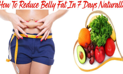 How To Reduce Belly Fat In 7 Days Naturally