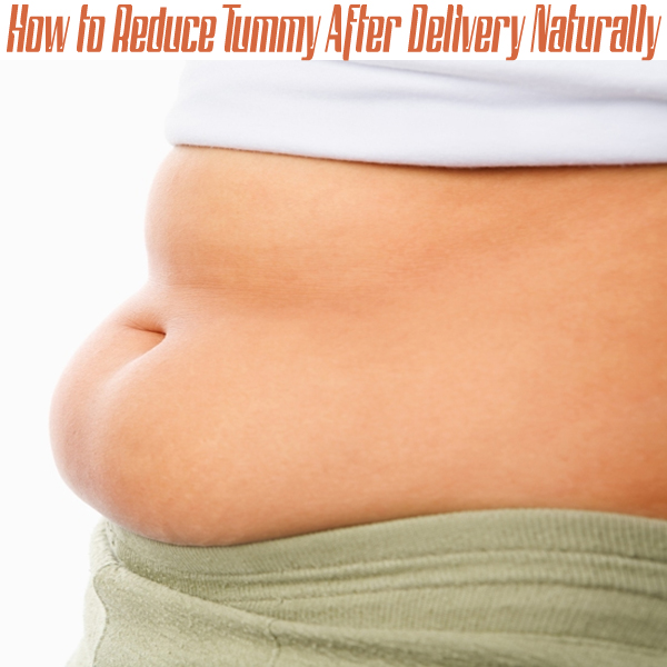 Reduce Tummy After Delivery Naturally