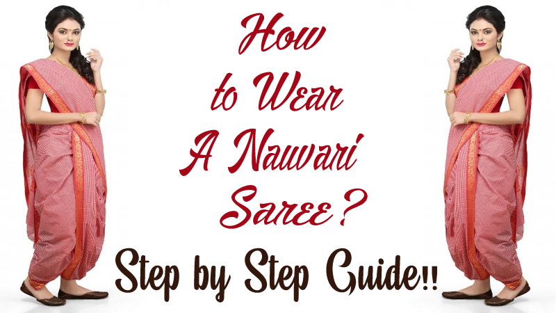 How to Wear A Nauvari Saree