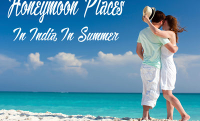 honeymoon places in india in summer