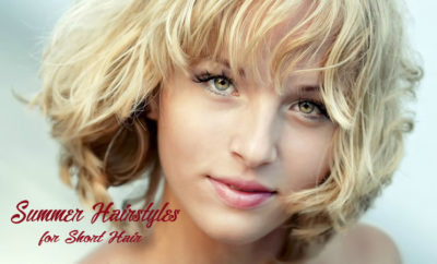 Summer Hairstyles for Short Hair