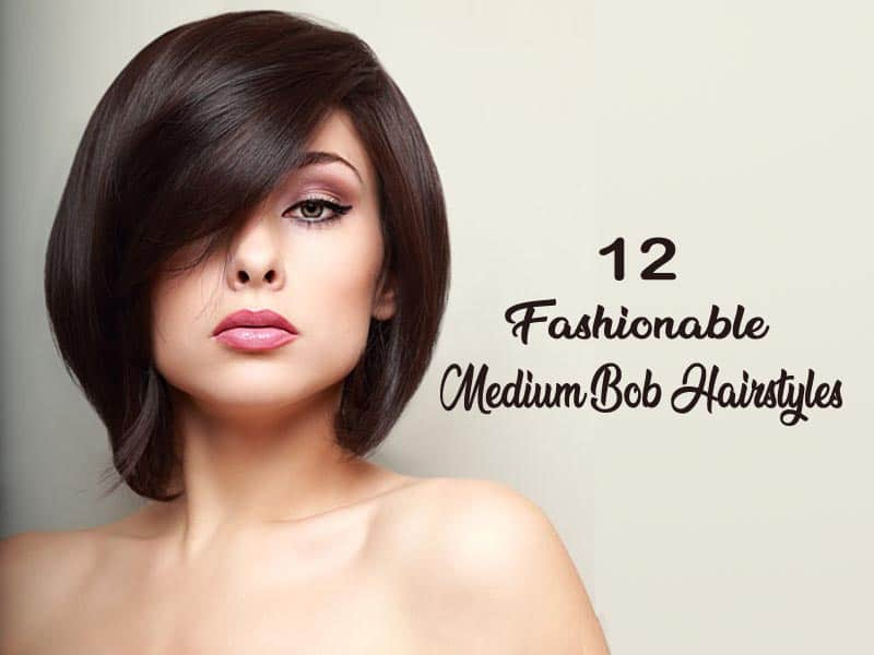 12 Fashionable Medium Bob Hairstyles For Women Styles At Life